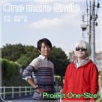 Project One-Size『One more Smile』配信リリース!